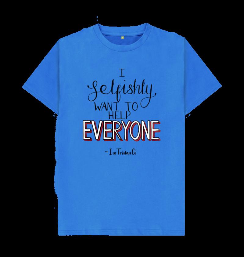 I Selfishly Want To Help Everyone Shirt 2