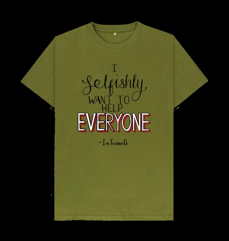 I Selfishly Want To Help Everyone Shirt 3